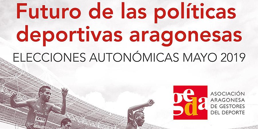 """Jornada GEDA: """"Futuro de las políticas deportivas aragonesas. Elecciones Autonómicas Mayo 2019""""."""